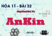 Tính chất hóa học, công thức cấu tạo của Ankin và bài tập - hóa 11 bài 32